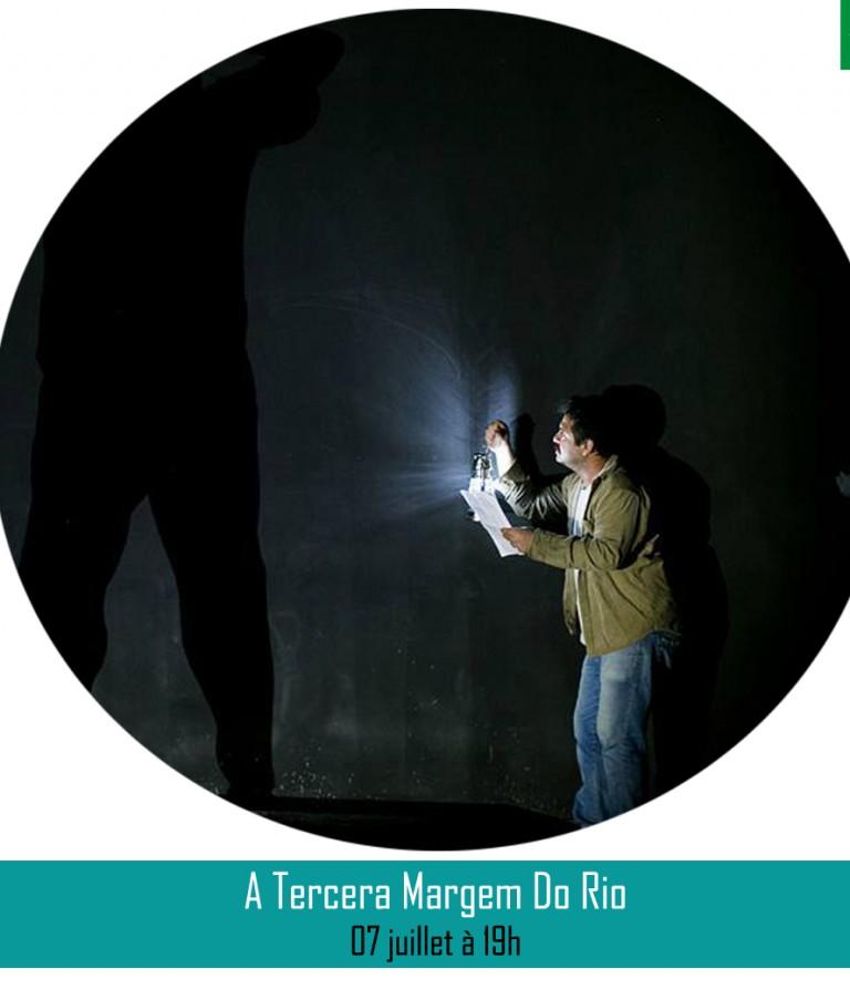 A TERCEIRA MARGEM DO RIO ║07 juillet à 19h