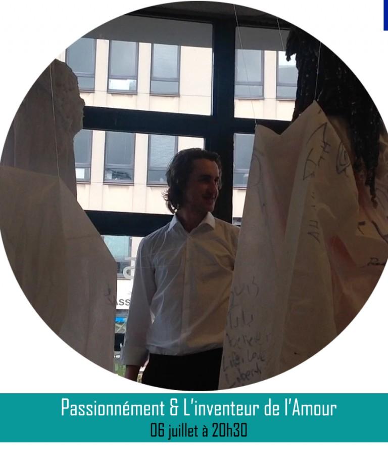 PASSIONNÉMENT & L'INVENTEUR DE L'AMOUR ║06 juillet à 20h30