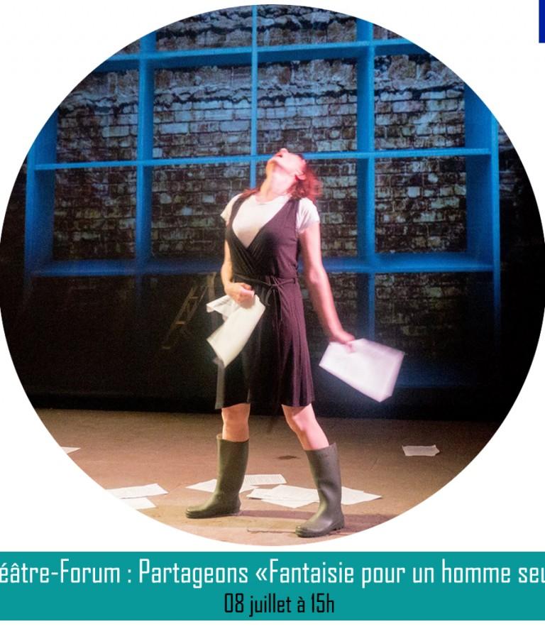 """THÉÂTRE-FORUM : PARTAGEONS """"FANTAISIE POUR UN HOMME SEUL""""!  ║08 juillet à 15h"""