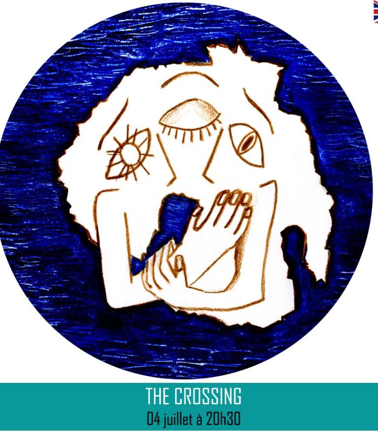 THE CROSSING ║4 juillet à 20h30