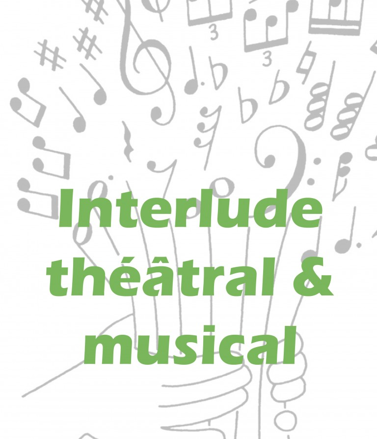 Interlude Théâtral & Musical